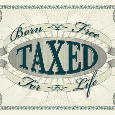 Born Free Taxed for Life